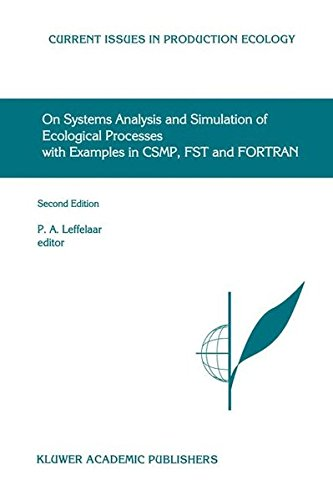On Systems Analysis and Simulation of Ecological Processes with Examples in CSMP, FST and FORTRAN by P A Leffelaar