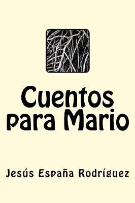Cuentos para Mario: Amazon.es: España Rodríguez, Jesús: Libros