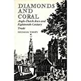 Diamonds and Coral : Anglo-Dutch Jews and Eighteenth-Century Trade, Yogev, Gedalia, 0841903697
