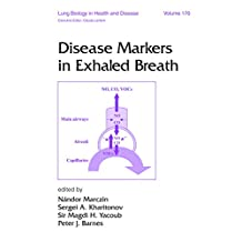 Disease Markers in Exhaled Breath (Lung Biology in Health and Disease Book 170)