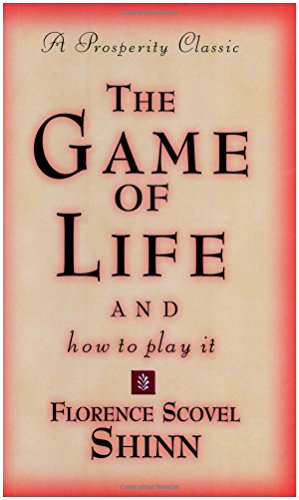 - The Game of Life and How to Play It (Prosperity Classic)
