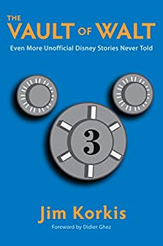 The Vault of Walt: Volume 3: Even More Unofficial Disney Stories Never Told by [Korkis, Jim]