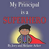 My Principal is a Superhero (The Wonder Who Crew)