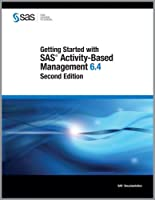 Getting Started with SAS Activity-Based Management 6.4, 2nd Edition Front Cover