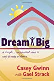 Dream Big, Casey Gwinn, 1604944528