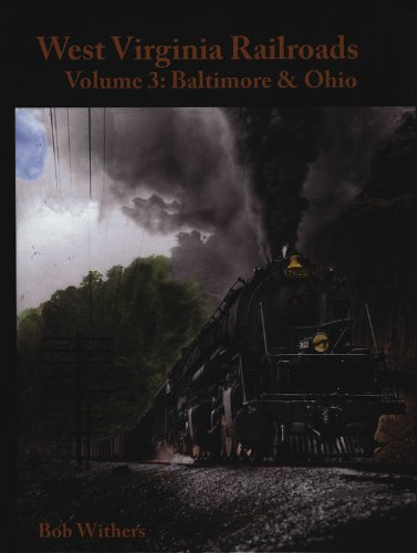 West Virginia Railroads Volume 3:  Baltimore & Ohio