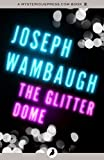 The Glitter Dome by Joseph Wambaugh front cover