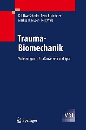 Trauma-Biomechanik: Verletzungen in Straßenverkehr und Sport (VDI-Buch) (German Edition)