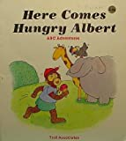 Here Comes Hungry Albert, Patricia Whitehead, 0816703809