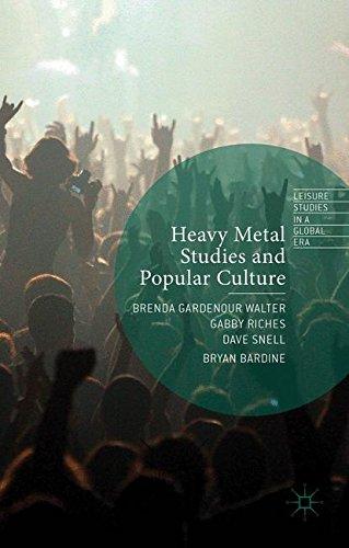 Heavy Metal Studies and Popular Culture (Leisure Studies in a Global (Era Metal)