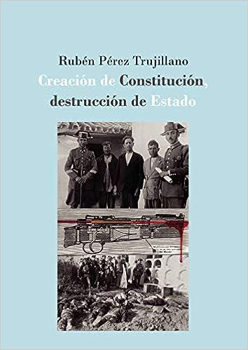 Creación de Constitución, destrucción de Estado: la defensa ...