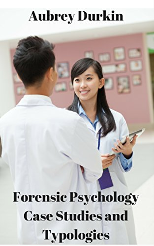 Book: Forensic Psychology Case Studies and Typologies by Aubrey Durkin