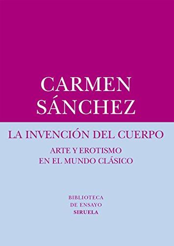 Descargar Libro La Invención Del Cuerpo Carmen Sánchez