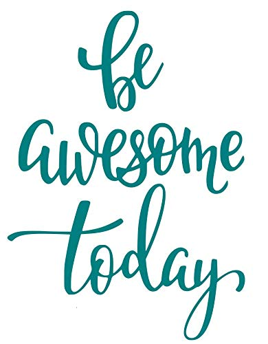 (Be Awesome Today(Teal) - Wall Decal Sticker - Decal Inspirational Quote, Encouraging Quote, Bathroom Decal, Children's Decal, Closet Decal, Sticker, Vanity Decal, (13