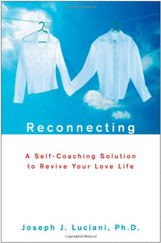 Reconnecting: A Self-Coaching Solution to Revive Your Love Life PDF