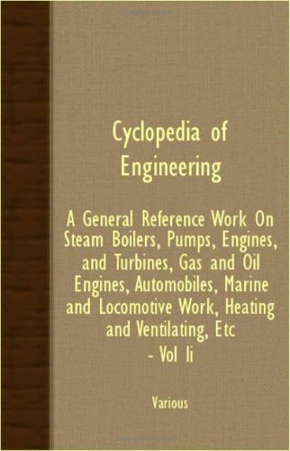 Gas Heating Boilers (Cyclopedia Of Engineering: A General Reference Work On Steam Boilers, Pumps, Engines, And Turbines, Gas And Oil Engines, Automobiles, Marine And Locomotive Work, Heating And Ventilating, etc. - Vol II)