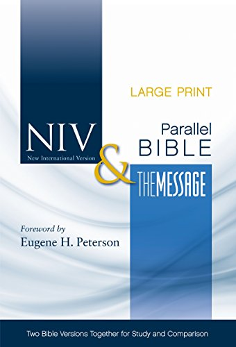NIV, The Message, Side-by-Side Bible, Large Print, Hardcover: Two Bible Versions Together for Study and Comparison