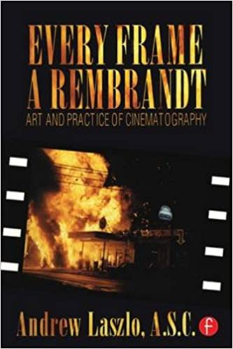 amazon com every frame a rembrandt art and practice of