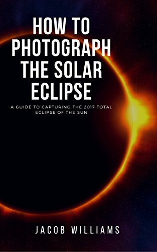How to Photograph the Solar Eclipse: An EASY Guide to Captur