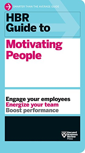 (HBR Guide to Motivating People (HBR Guide Series))