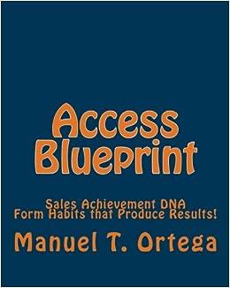 Access blueprint sales achievement dna manuel t ortega access blueprint sales achievement dna manuel t ortega 9781453824689 amazon books malvernweather Choice Image