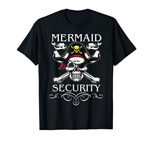 Pirate Mermaid Security Funny Pirate day Costume T-Shirt -