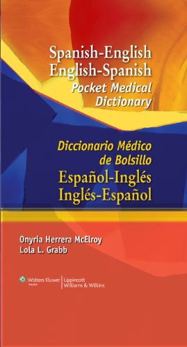 Spanish-English English-Spanish Pocket Medical Dictionary: Diccionario Médico de Bolsillo Español-Inglés Inglés-Español (Spanish to English/ English to Spanish Medical Dictionary)