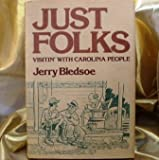 Just Folks, Jerry Bledsoe, 0914788310