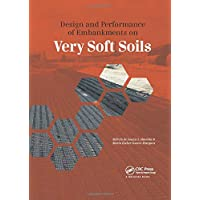 Design and Performance of Embankments on Very Soft