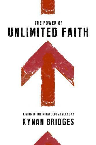 Download The Power of Unlimited Faith: Living in the Miraculous Everyday Pdf