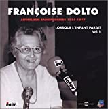 Anthologie Radiophonique: Lorsque L'Enfant Parait by Francoise Dolto (2006-01-01)