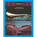 Music Through Midi : Using MIDI to Create Your Own Electronic Music System, Boom, Michael, 1556150261