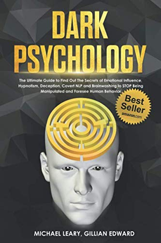 Dark Psychology: The Ultimate Gu...
