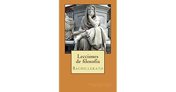 Lecciones de filosofía: Bachillerato (Spanish Edition) eBook: Emiliano Fernández Rueda, Felipe Giménez Pérez: Amazon.com.br: Loja Kindle