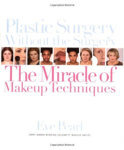 By Eve Pearl Plastic Surgery Without the Surgery: The Miracle of Makeup Techniques [Hardcover] PDF