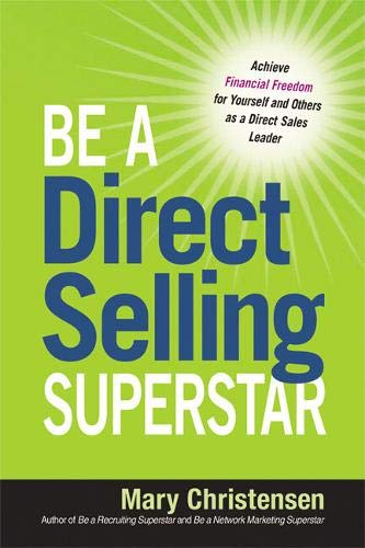 B.e.s.t Be a Direct Selling Superstar: Achieve Financial Freedom for Yourself and Others as a Direct Sales L K.I.N.D.L.E