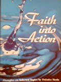 Faith into Action : Thoughts on Selected Topics, Ikeda, Daisaku, 0915678667