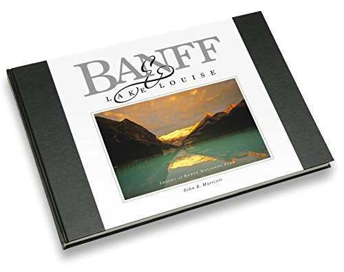 Banff & Lake Louise: Images of Banff National Park