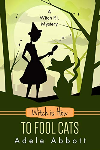 Witch Is How To Fool Cats (A Witch P.I. Mystery Book 34) by [Abbott, Adele]