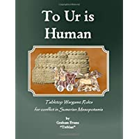 To Ur is Human: Tabletop wargame rules for conflict in Sumerian Mesopotamia