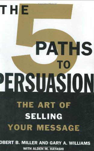 Read Online The 5 Paths to Persuasion: The Art of Selling Your Message pdf