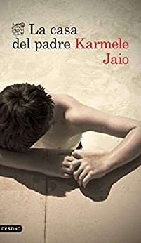 La casa del padre (Spanish Edition) de [Jaio, Karmele]