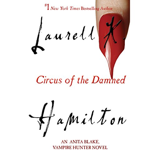 Circus of the Damned: Anita Blake, Vampire Hunter, Book 3