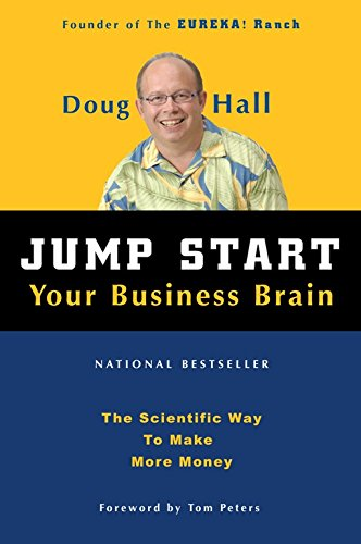 Jump Start Your Business Brain:  The Scientific Way To Make More Money