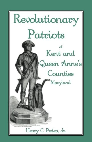 Revolutionary Patriots of Kent and Queen Anne's Counties PDF