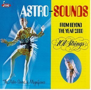 101 Strings - Astro Sounds From Beyond The Year 2000 By 101 Strings (1996-07-16) - Zortam Music