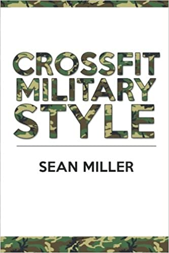 Crossfit Military Style Workouts For Beginners Sean Miller 9781523265909 Amazon Books