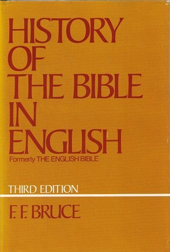 History of the Bible in English: From the Earliest Versions, 3rd Edition