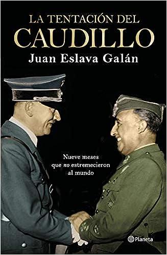 La tentación del Caudillo de Juan Eslava Galán