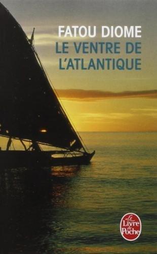 Le Ventre de l'Atlantique (Le Livre de Poche)